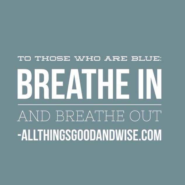 Breathe, depression, feeling blue