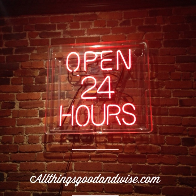allthingsgoodandwise, open 24 hours